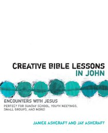 Creative Bible Lessons in John