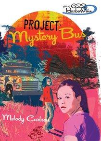 Faithgirlz! Girls of 622 Harbor View #02: Project Mystery Bus (#02 in Faithgirlz! Harbor View: Project Series)