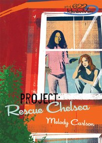 Faithgirlz! Girls of 622 Harbor View #03: Project Rescue Chelsea (#03 in Faithgirlz! Harbor View: Project Series)