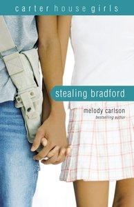 Stealing Bradford (#02 in Carter House Girls Series)