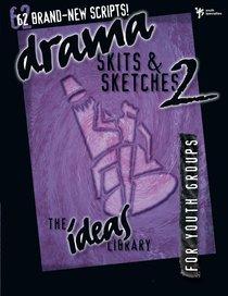 Ideas Library: Drama, Skits & Sketches 2