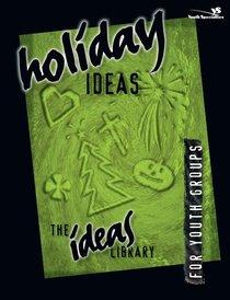 Ideas Library: Holiday Ideas