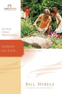 Interactions: Lessons on Love (Interactions Small Group Series)