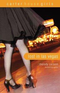 Lost in Las Vegas (#05 in Carter House Girls Series)