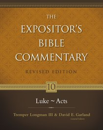 Luke-Acts (#10 in Expositors Bible Commentary Revised Series)