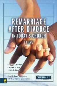 Remarriage After Divorce in Todays Church (3 Views) (Counterpoints Series)