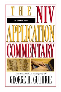 Hebrews (Niv Application Commentary Series)