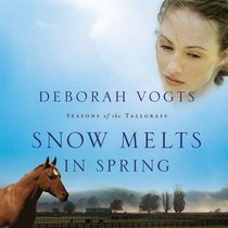 Snow Melts in Spring (Seasons Of The Tall Grass Series)