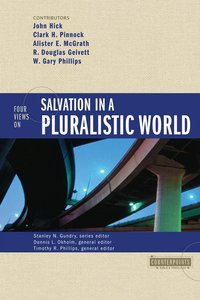 Four Views on Salvation in a Pluralistic World (Counterpoints Series)