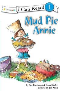 Mud Pie Annie (I Can Read!1 Series)