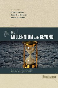 Three Views of the Millennium and Beyond (Counterpoints Series)