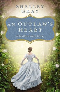 An Outlaws Heart: A Southern Love Story