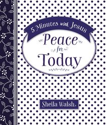 Peace For Today (5 Minutes With Jesus Series)
