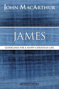 James (Macarthur Bible Study Series)