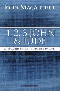 1, 2, 3 John and Jude (Macarthur Bible Study Series)