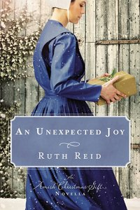 An Unexpected Joy: An Amish Christmas Novella Collection (3in1)