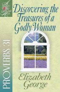 Discovering the Treasures of a Godly Woman (Woman After Gods Own Heart Study Series)