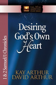 Desiring Gods Own Heart (1&2 Samuel, 1 Chronicles) (New Inductive Study Series)