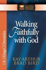 Walking Faithfully With God (1&2 Kings/2 Chronicles) (New Inductive Study Series)