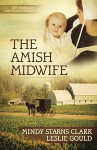 The Amish Midwife (#01 in The Women Of Lancaster County Series)