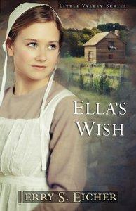 Ellas Wish (#02 in Little Valley Series)