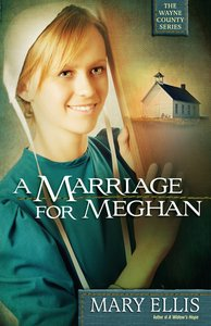 A Marriage For Meghan (#02 in The Wayne County Series)