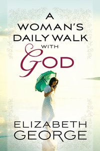 A Womans Daily Walk With God