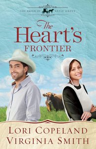 The Hearts Frontier (#01 in The Amish Of Apple Grove Series)