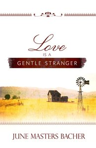Love is a Gentle Stranger (#01 in June Masters Bacher Series)
