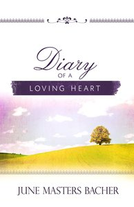 Diary of a Loving Heart (#03 in June Masters Bacher Series)