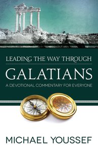 Galatians (Leading The Way Through The Bible Series)