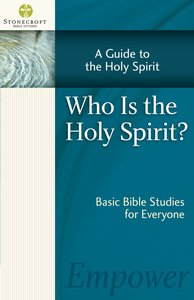 Stonecroft: Knowing the Holy Spirit (Stonecroft Bible Studies Series)