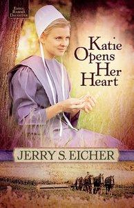 Katie Opens Her Heart (#01 in Emma Rabers Daughter Series)