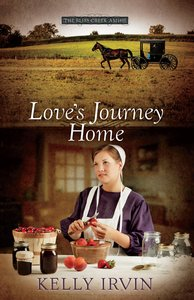 Loves Journey Home (#03 in The Bliss Creek Amish Series)