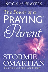 The Power of a Praying Parent (Book Of Prayers Series)