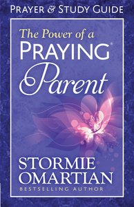 The Power of a Praying Parent Prayer and Study Guide (Relaunch)