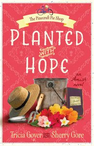 Planted With Hope (#02 in The Pinecraft Pie Shop Series)