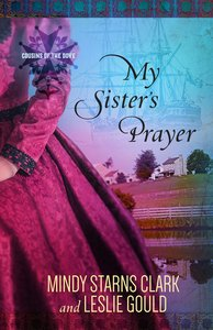 My Sisters Prayer (#02 in Cousins Of The Dove Series)
