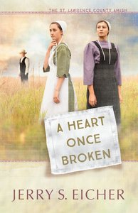 A Heart Once Broken (#01 in St. Lawrence County Amish Series)