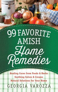 99 Favorite Amish Home Remedies