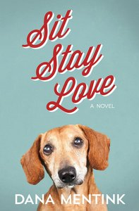 Sit, Stay, Love (#01 in Love Unleashed Series)