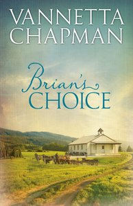 Brians Choice (Prequel E-Only) (The Plain & Simple Miracles Series)
