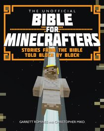 Unofficial Bible For Minecrafters: The Stories From the Bible Told Block By Block