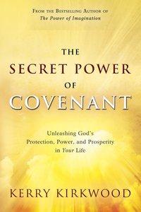 The Secret Power of Covenant