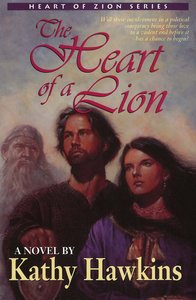 The Heart of a Lion (#03 in Heart Of Zion Series)