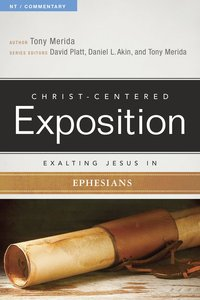 Exalting Jesus in Ephesians (Christ Centered Exposition Commentary Series)