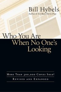Who You Are When No Ones Looking