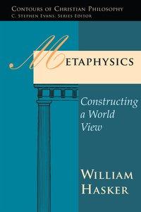 Metaphysics (Contours Of Christian Philosophy Series)