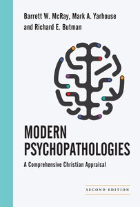 Modern Psychopathologies (Christian Association For Psychological Studies Books Series)