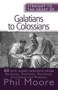 Galatians to Colossians (Straight To The Heart Of Series)